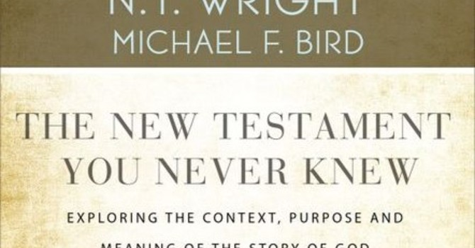 BIBLE STUDY - The New Testament You Never Knew