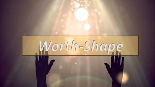 Worth-Shape