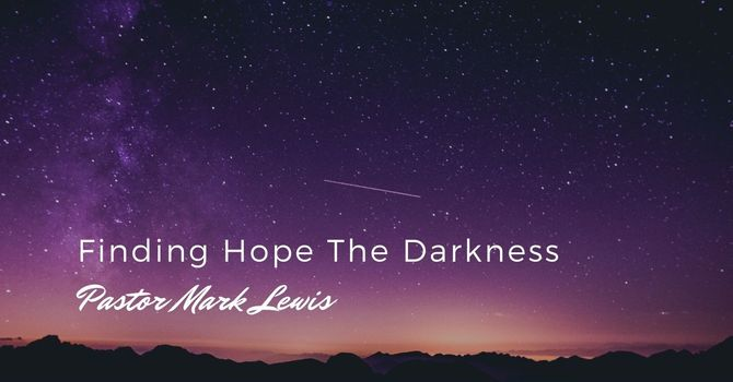 Finding Hope In The Darkness