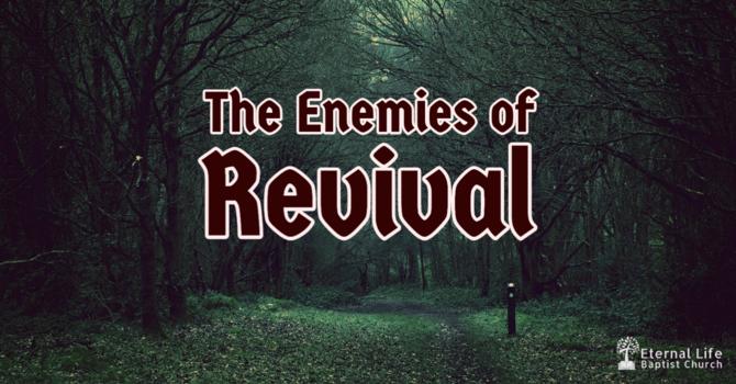 The Enemies of Revival