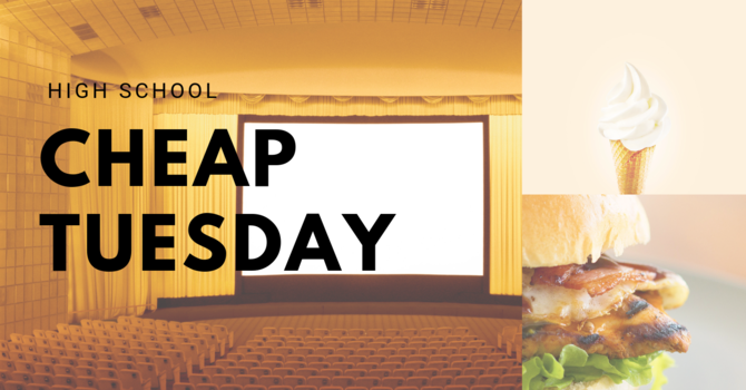 High School Cheap Tuesday