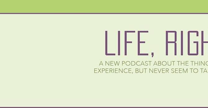 Life,  Right?