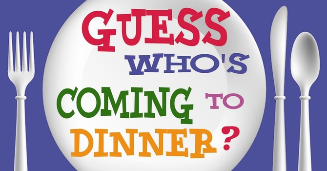 Guess Who's Coming to Dinner (GWCTD)?