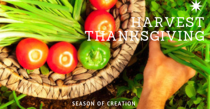 Season of Creation: Harvest Thanksgiving