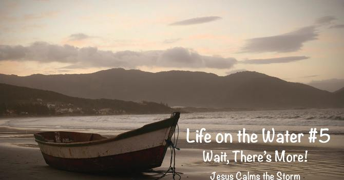 Life on the Water #5.  Wait! There's More!