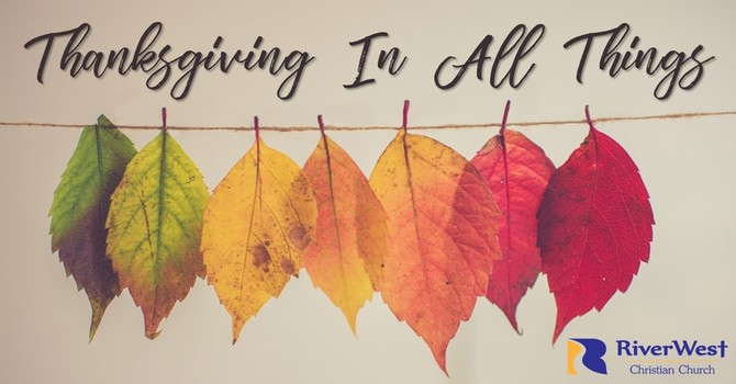Thanksgiving in All Things