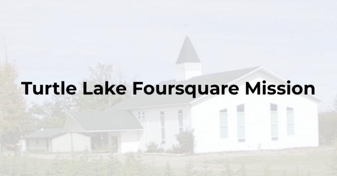 Turtle Lake Foursquare Mission