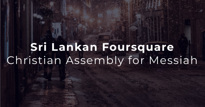 Sri Lankan Foursquare Christian Assembly for Messiah