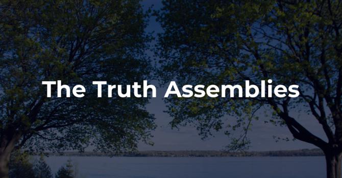 The Truth Assemblies