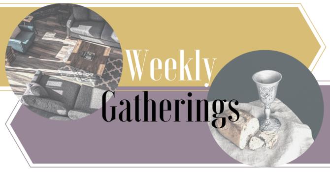 Via Weekly Gathering
