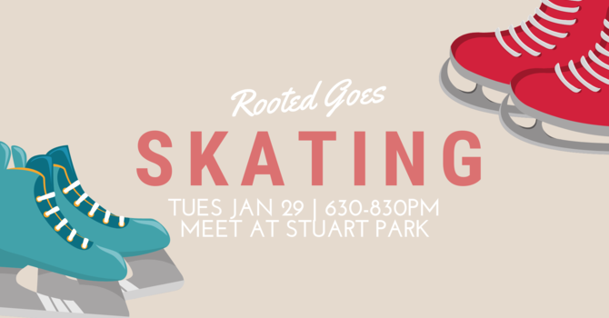Rooted Goes Skating