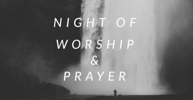 Night of Worship and Prayer