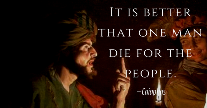 That One Man Die—Caiaphas