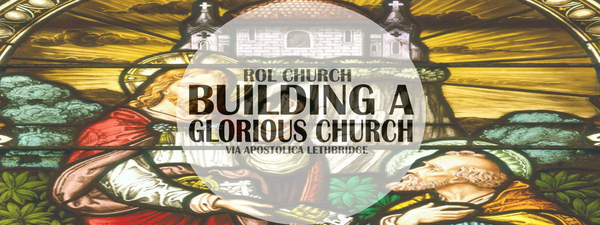 Building a Glorious Church