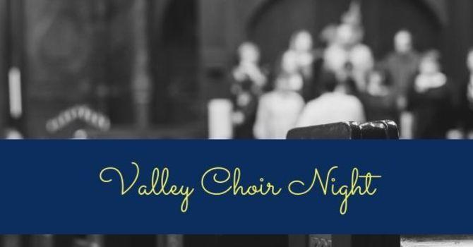Valley Choir Night #1
