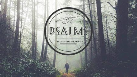 PSALMS - Praise, Prayer, Promises
