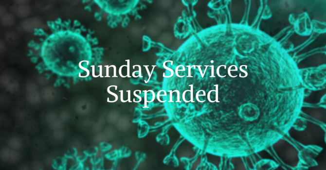 Sunday Services Suspended image