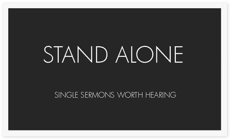Stand Alone: Single Sermons