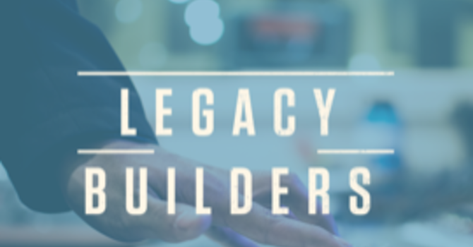 LEGACY BUILDERS RETREAT 2019