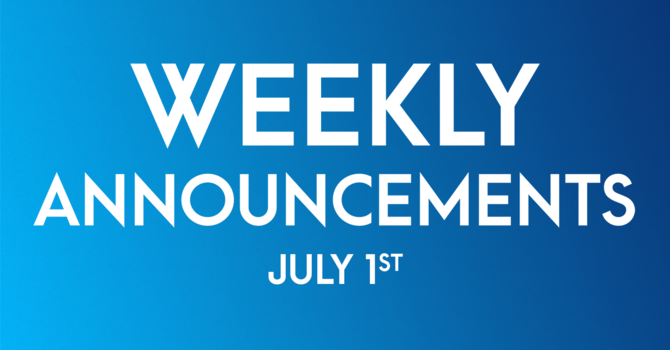 Weekly Announcements - July 1st image