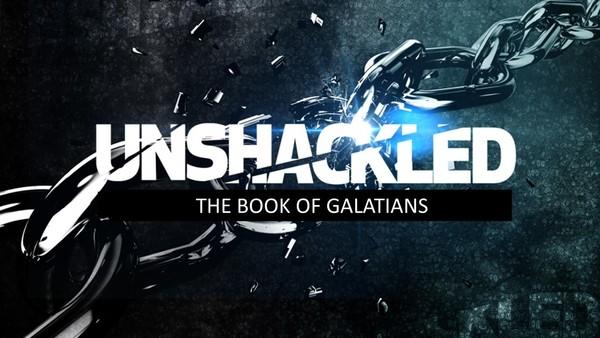 Unshackled - A Study of Galatians