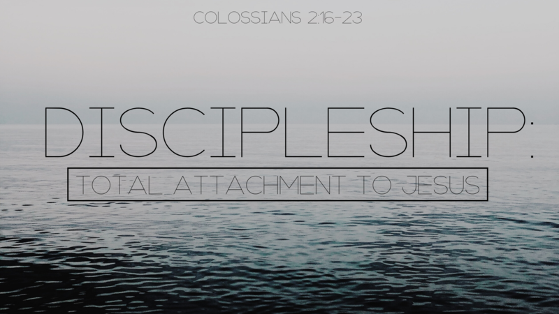 Discipleship: Total Attachment to Jesus