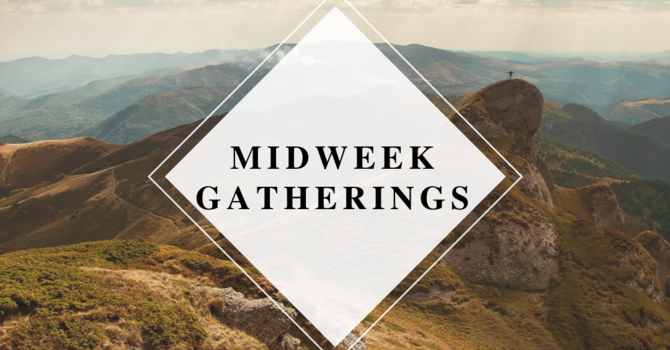 MidWeek Gatherings