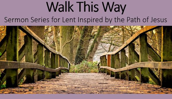 Walk This Way Sermon Series