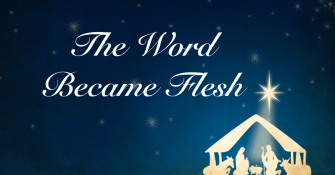 The Word... His Incarnation