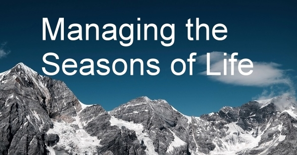 Managing the Seasons of Life