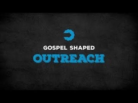Gospel Shaped Outreach