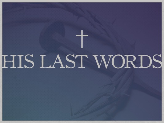 His Last Words