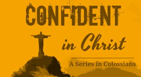 Confident In Christ