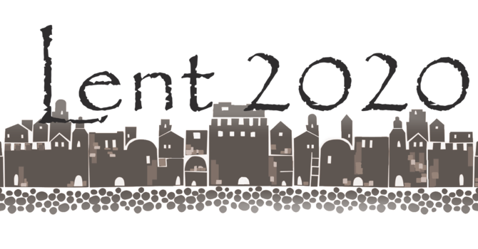 Lent 2020 - February 26 to April 5