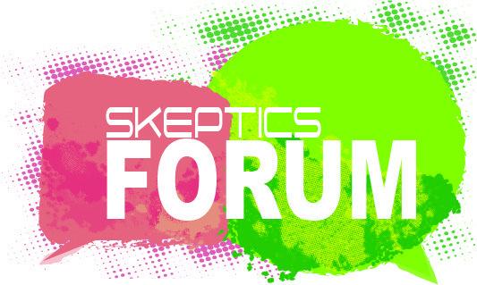 Skeptics Forum
