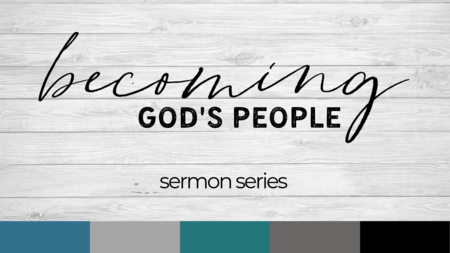 Becoming God's People