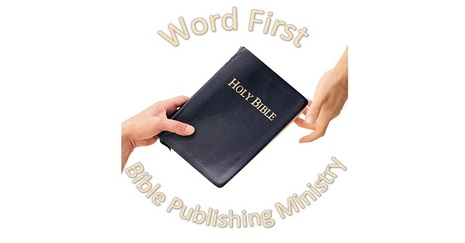 Word First Bible Publishing Ministry