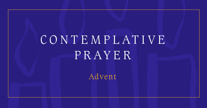 Contemplative Prayer | Advent
