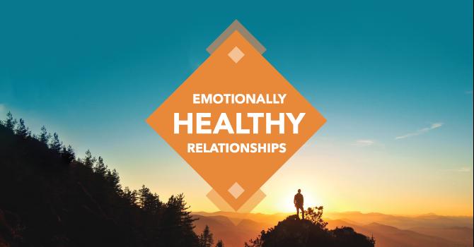 Emotionally Healthy Relationships