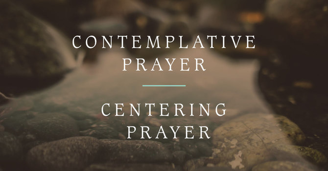 Contemplative Prayer | Centering Prayer
