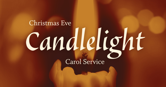 Christmas Eve Candlelight Carol Services