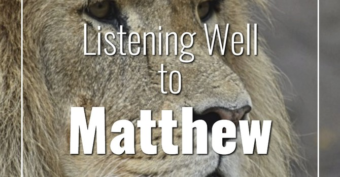 Listening Well to Matthew image