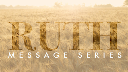 Ruth Message Series