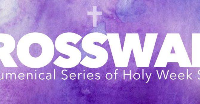 Crosswalk An Ecumenical Series of Holy Week Service image