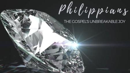 Philippians: The Gospel's Unbreakable Joy