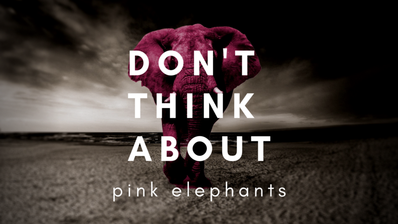 Don't Think About Pink Elephants