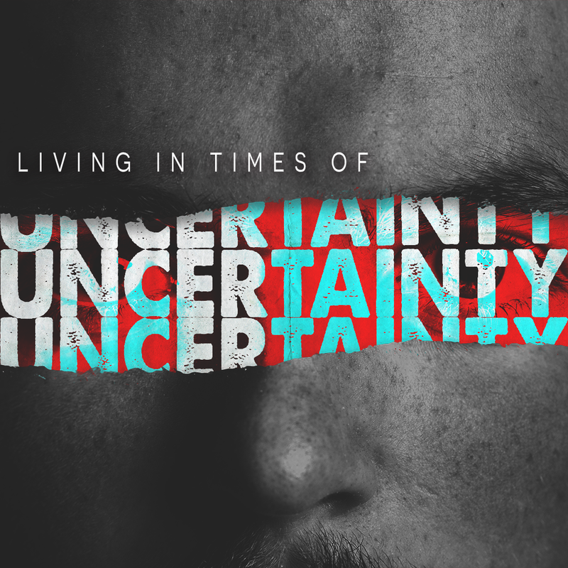 Living in Times of Uncertainty with Hope