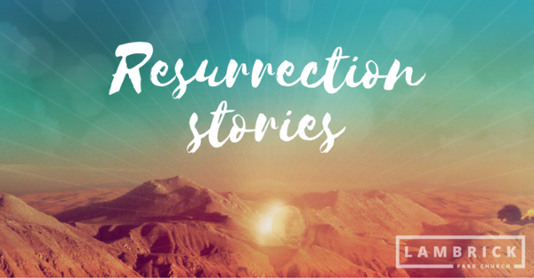 Resurrection Stories