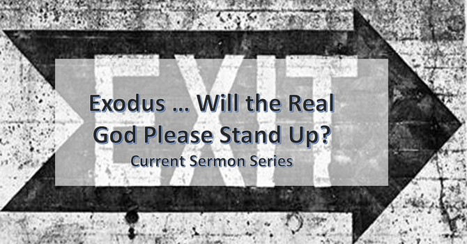 Exodus ... Will the Real God Please Stand Up?? Part III More Exit Signs