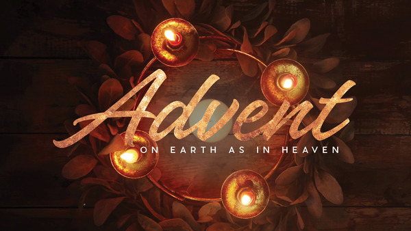 Advent: On Earth As In Heaven